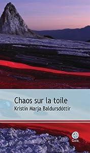 vignette de 'Chaos sur la toile (Kristín Marja Baldursdóttir)'