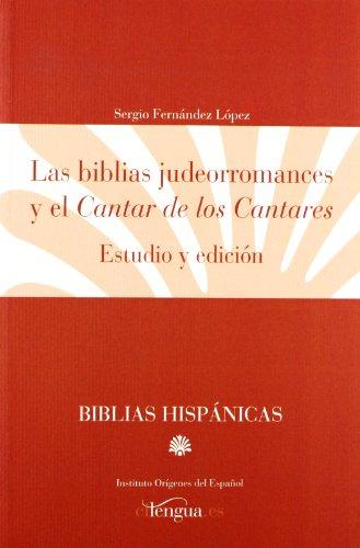 Las biblias judeorromances y el Cantar de los cantares.: Estudio y edición (Biblias hispánicas, colección digital) por Sergio Fernández López