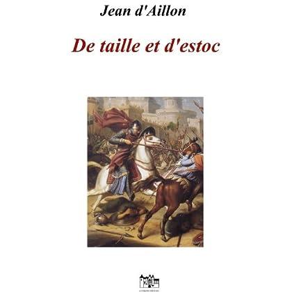 De taille et d'estoc, la jeunesse de Guilhem d'Ussel: Les aventures de Guilhem d'Ussel, chevalier troubadour