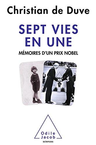 Sept vies en une: Mémoires d'un prix Nobel (OJ.SCIENCES) par Christian de Duve