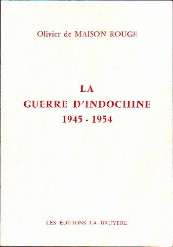 La guerre d'Indochine: 1945-1954