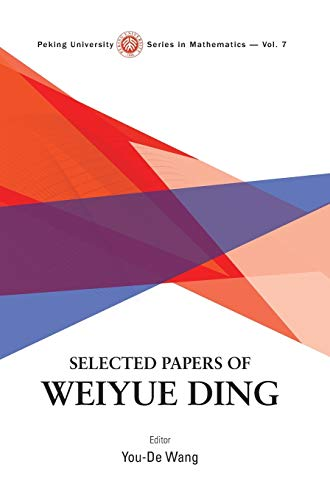 Selected Papers of Weiyue Ding (Peking University Series in Mathematics, Band 7)