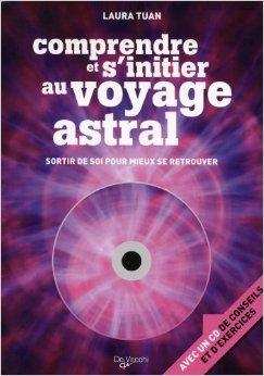 Comprendre et s'initier au voyage astral (1CD audio) de Laura Tuan,Maria Teresa Nicotra (Traduction) ( 16 février 2009 )