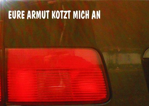 cartattoo4you AK-01514 | EURE ARMUT KOTZT MICH AN | Autoaufkleber Aufkleber FARBE weiß , in 23 weiteren Farben erhältlich , glänzend 20 x 2 cm Waschstrassenfest Versandkostenfrei