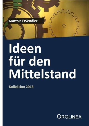 Ideen für den Mittelstand (Kollektion 2013) (Kollektion 2013)
