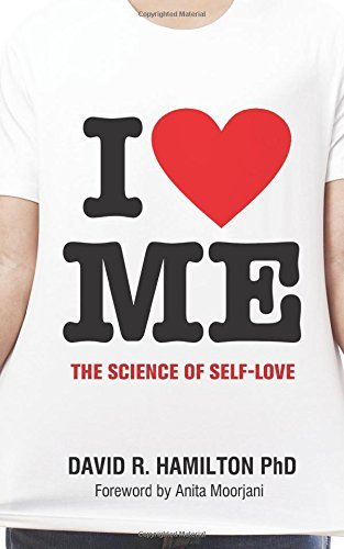 I Heart Me: The Science of Self-Love by Dr. David Hamilton PhD (13-Feb-2015) Paperback