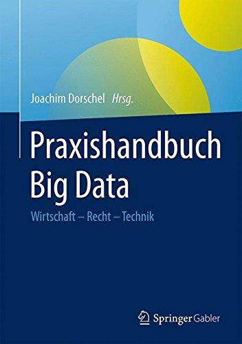 Praxishandbuch Big Data: Wirtschaft - Recht - Technik