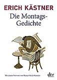 Die Montags-Gedichte: Mit einem Vorwort von Marcel Reich-Ranicki Kommentiert von Jens Hacke