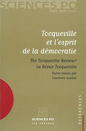 Tocqueville et l'esprit de la démocratie: The Tocqueville review - La revue Tocqueville