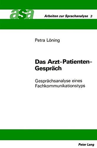 Das Arzt-Patienten-Gespräch: Gesprächsanalyse eines Fachkommunikationstyps (Arbeiten Zur Sprachanalyse)
