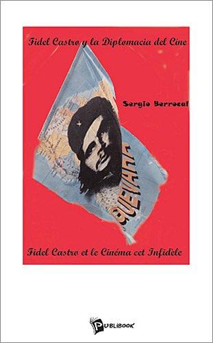 Fidel Castro : La diplomacia del Cine (bilingue français-espagnol)