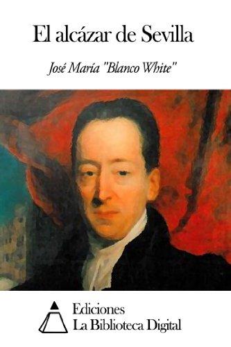 El alcázar de Sevilla por José María Blanco White