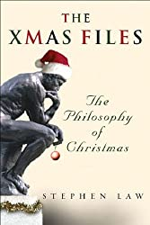 The Xmas Files: The Philosophy of Christmas by Stephen Law (2003-10-09)