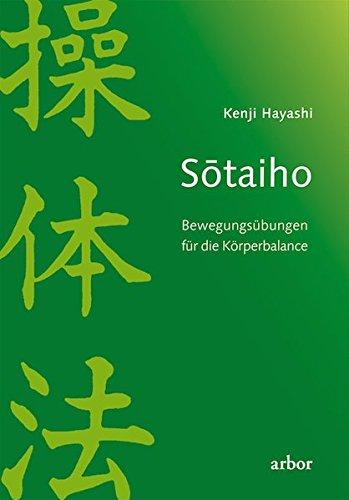 Sõtaiho: Bewegungsübungen für die Körperbalance