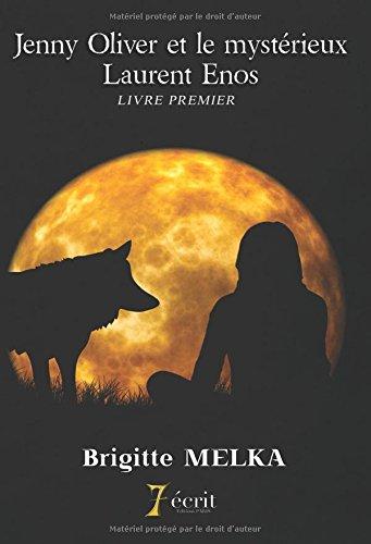 Jenny Oliver et le mystérieux Laurent Enos LIVRE PREMIER par Brigitte MELKA