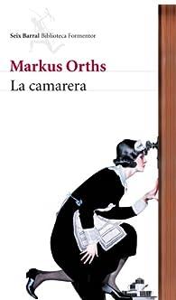 La camarera par Markus Orths