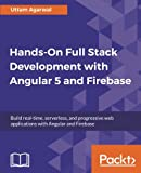 Build an end-to-end application from development to production by binding Angular with Firebase in this complete guide to web application development Key Features Build a real-time production-ready web application by leveraging the features of Angula...