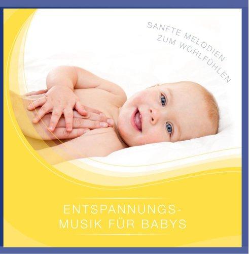 Entspannungsmusik für Babys - Sanfte Melodien zum Wohlfühlen - über 60 Minuten Harmonie (Musik fürs Baby / Babie)