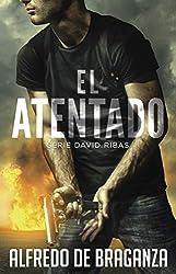 EL ATENTADO (Suspense / Thriller español) (David Ribas nº 2)