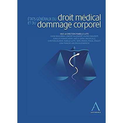 États généraux du droit médical et du dommage corporel: Droit belge (HORS COLLECTION)
