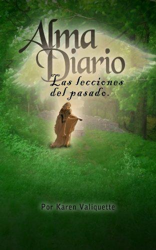 Alma Diario - Las lecciones del pasado por Karen Valiquette
