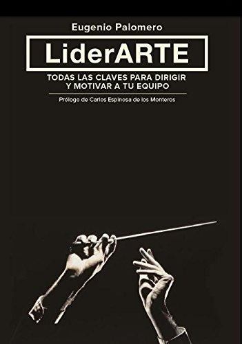 LiderArte: Todas las claves para dirigir y motivar a tu equipo por Eugenio Palomero