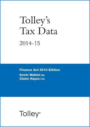 Tolley's Tax Data 2014-15 (Finance Act edition) (Taxation-finance Act 2014)