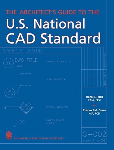 The Architect's Guide to the U.S. National CAD Standard by Dennis J. Hall (2015-03-16)