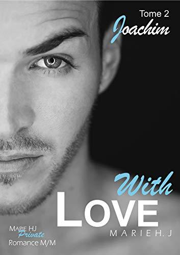 With Love: #2 Joachim par Marie H.J