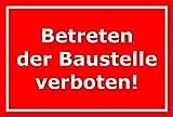 Schild Betreten der Baustelle verboten – 15x20cm, 30x20cm und 45x30cm – Bohrlöcher Aufkleber Hartschaum Aluverbund -S00108D