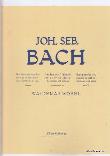 Pelikan Edition BACH J.S. - 8 STÜCKE FÜR SOPRANBLOCKFLÖTE UND KLAVIER Klassische Noten Blockflöte