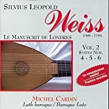 Weiss: The London Manuscript, Vol.2: Lute Suites Nos. 4, 5, 6