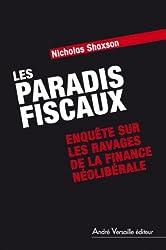 Les Paradis fiscaux : Enquête sur les ravages de la finance néolibérale