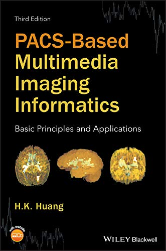 PACS-Based Multimedia Imaging Informatics: Basic Principles and Applications (English Edition) Pacs Medical Imaging