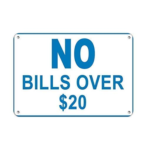 Vincentney New Tin Sign No Bills Over 20 Business Sign Store Policy Novelty Metal Sign Aluminum 12x16 INCH
