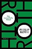 Der menschliche Makel: Roman von Philip Roth