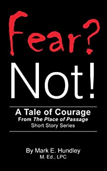 Fear? Not! (The Place of Passage Book 1) (English Edition) de [Hundley, Mark E.]