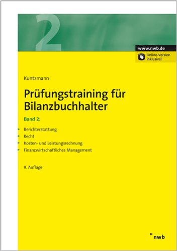 Prüfungstraining für Bilanzbuchhalter, Band 2: Volks- und betriebswirtschaftliche Grundlagen. Recht. Elektronische Datenverarbeitung. Kosten- und Finanzwirtschaft und Planungsrechnung.