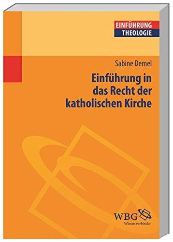 Einführung in das Recht der katholischen Kirche: Grundlagen - Quellen - Beispiele (Theologie kompakt)