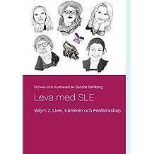 Leva med SLE  Volym 2: Livet Kärleken och Föräldrarskap