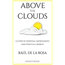 Above the clouds: A story of personal improvement and spiritual growth (English Edition)
