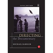 Directing the Documentary by Michael Rabiger (2009-02-13)