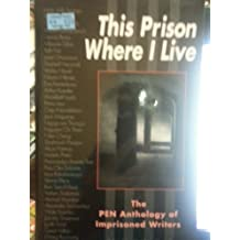 This Prison Where I Live: PEN Anthology of Imprisoned Writers (Global issues series) (1996-09-26)