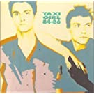 Compilation 1984 - 1986 by TAXI GIRL (2007-06-07)