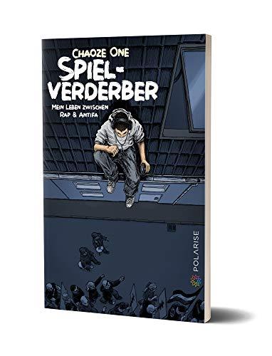 Spielverderber: Mein Leben zwischen Rap & Antifa