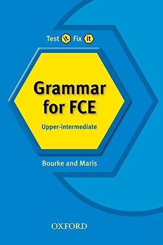 Test it, Fix it: Grammar for FCE:: Upper-intermediate: Topic Toolkit: Upper-intermediate l by Kenna Bourke (2006-05-18)