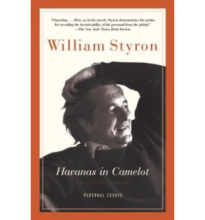 [HAVANAS IN CAMELOT: PERSONAL ESSAYS ]by(Styron, William )[Paperback]