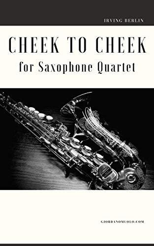 Cheek to Cheek for Saxophone Quartet (English Edition)