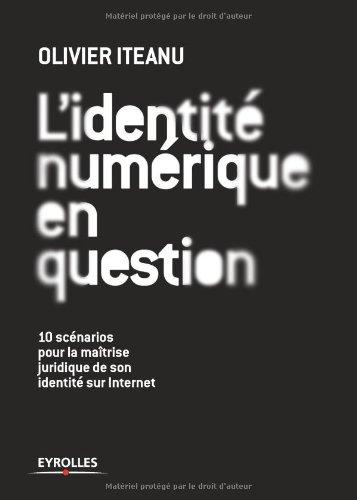 L'identité numérique en question par Olivier Iteanu