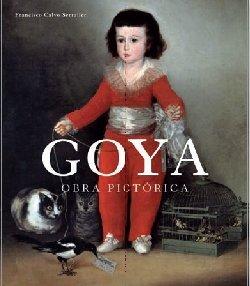 Goya - obra pictorica (Arte (electa)) por Francisco Calvo Serraller